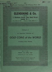 Catalogue of the important collection of gold coins of the world, including many rarities, formed by a private collector in France before the last World War ... [04/21/1967]