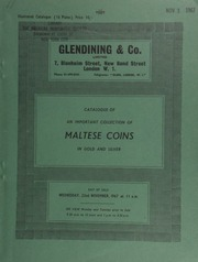 Catalogue of an important collection of Maltese coins, in series from John de Homedes (1536-53) to Ferdinand de Hompesch (1797-99), [and] including scarce coins in gold and silver, formed by [R.A.? Russell, Esq.]; [also] a few ancient and foreign ... [11/22/1967]