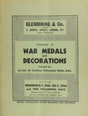 Catalogue of an important collection of military and naval medals and decorations, formed by Lt.-Col. Sir Godfrey Dalrymple White, Bart., including early English medals presented in commemoration of miltary services, [etc.] ... [07/24/1946]