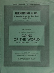 Catalogue of an important collection of coins of the world, in gold & silver, a majority of which are Mexican, Central and South American coins from a well-known South American collector; [in addition to] smaller properties;  ... [06/10-11/1970]