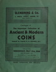 Catalogue of the important collection of ancient & modern coins formed by Captain R.G. Southey, M.C., including coins of Ancient Greece, Roman gold, ancient British; Anglo-Saxon, [and] English, etc., as well as books and cabinets ... [07/21-22/1948]