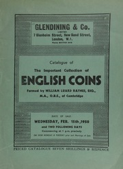 Catalogue of the important collection of English coins, formed by William Luard Raynes, Esq., M.A., O.B.E., of Cambridge ... the foundation of the collection, comprising a few gold and silver coins [having been] formed by an ancestor between 1780 and 1820 ... [02/15/1950]