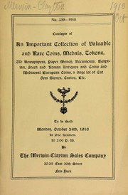 Catalogue of an important collection of valuable and rare coins, medals, tokens, old newspapers, paper money, documents, Egyptian, Greek, and Roman antiques and coins, and medieval European coins, a large lot of cut gem stones, curios, etc. ... [10/24/1910]