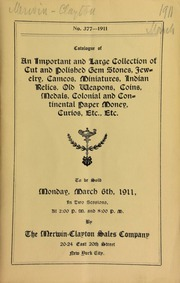 Catalogue of an important and large collection of cut and polished gem stones, jewelry, cameos, miniatures, Indian relics, old weapons, coins, medals, colonial and continental paper money, curios, etc., etc. ... [03/06/1911]