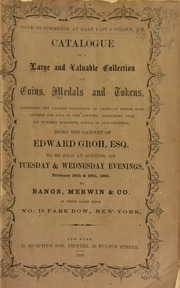 Catalogue of a large and valuable collection of coins, medals and tokens ... being the cabinet of Edward Groh ... [02/28/1860]