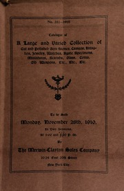 Catalogue of a large and varied collection of cut and polished gem stones, cameos, intaglios, jewlery, watches, agate specimens, miniatures, scarabs, glass, coins, old weapons, etc., etc., etc. ... [11/28/1910]
