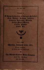 Catalogue of a large collection of cut and polished gem stones, antique jewelry, cameos, intaglios, medals, coins, paper money, curios, plaster casts, etc. ... [01/23/1911]