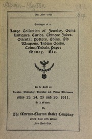 Catalogue of a large collection of jewelry, gems, antiques, curios, Chines jades, Oriental pottery, china, old weapons, Indian goods, coins, medals, paper money, etc. ... [05/23-26/1911]