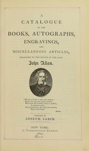 Catalogue of the Late Mr. John Allan, of Choice, Scarce, Curious, and Unique Books