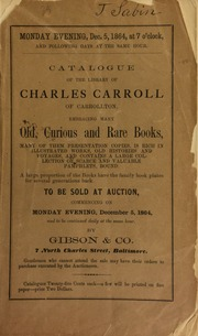 Catalogue of the library of Charles Carroll, of Carrollton, embracing many old, curious and rare books ... [12/05/1864]