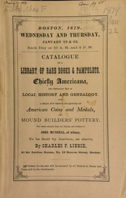 Catalogue of a library of rare books and pamphlets, chiefly Americana, and especially rich in local history and geneology, also, a small but choice collection of American coins and medals, and mound builders' pottery, the whole selected from the library and cabinet of Joel Munsell, of Albany ... [01/22-23/1879]