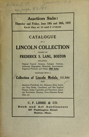Catalogue of a Lincoln collection formed by Frederick S. Lang, Boston, including original funeral sermons ..., together with a collection of Lincoln medals ... [06/19-20/1919]