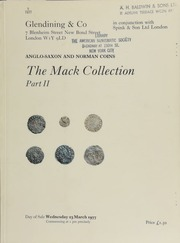Catalogue of the Mack Collection of Anglo-Saxon and Norman coins, formed by Cmdr. R[ichard] P[aston] Mack, M.V.O., R.N. (ret.), of Droxford, Hampshire, ... author of 'The Coinage of Ancient Britain' (1953) : Part II ... [Catalogued by P. Finn] ... [03/23/1977]