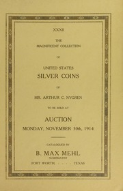 Catalogue of the Magnificent Collection of the United States Silver Coins of the Philadelphia and all Branch Mints of Mr. Arthur C. Nygren