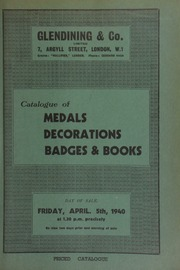 Catalogue of medals, and decorations, [including cross belt plates], badges and books, [including Glendining's medal sales for the years 1903, 1904, 1907-1916, priced and bound], [all above] the property of the late E.E. Needes, Esq.;  ... [04/05/1940]