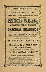 Catalogue of ... medals, precious stones, bronzes, and original drawings, ... rare and valuable old coins ... to be sold at auction ... [12/24/1863]