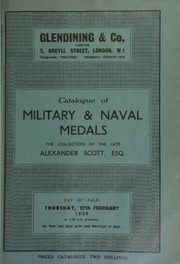 Catalogue of military and naval medals, the collection of the late Alexander Scott, Esq. ... [02/27/1936]