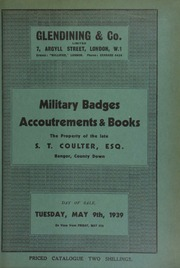 Catalogue of military badges, accoutrements & books, the property of the late S.T. Coulter, Esq., Bangor, County Down, including breast-plates, head-dresses, sabretaches, epaulettes, shako plates, helmet plates, and belt clasps, [etc.] ... [05/09/1939]