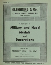 Catalogue of military and naval medals and decorations, including a group of five medals and orders to Wm. G. Romaine, Esq., C.B., Deputy Judge Advocate General to the Army in the Crimea; [as well as] the Sultan of Zanzibar's medal for services in East Africa; [etc.] ... [02/12/1945]