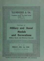 Catalogue of military and naval medals and decorations, [containing] a very fine George VI military medal; [and] also military books and historical records, [including] the \Journal of the Society for Army Historical Research,\ Vols. 3 to 12, 1924-33, quarterly ... [12/01/1950]