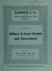 Catalogue of military & naval medals and decorations, [including] a collection of military general service medals, 1793-1814, including pairs, (M.G.S. & Waterloo---M.G.S. & Army of India), a Field Officer's gold medal, and a rare and interesting officer's group; [and] other properties ... [10/10/1952]
