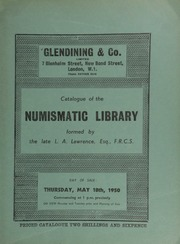 Catalogue of the numismatic library formed by the late L.A. Lawrence, Esq., F.R.C.S. ... [05/18/1950]