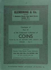 Catalogue of Part IV of the celebrated collection of coins, formed by the late Richard Cyril Lockett, Esq. : English, Part II : The hammered coins from Edward III to Charles II ... [10/11-12/1956], [10/15-17/1956]
