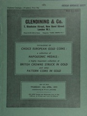 Catalogue of Part I of a collection of choice European gold coins; [as well as] a collection of Napoleonic medals; a highly important collection of British crowns struck in gold; and other pattern coins in gold,  ... [04/13/1972]