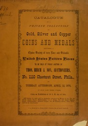 Catalogue of a Private Collection of Gold, Silver and Copper Coins and Medals ... Uniited States Pattern Pieces