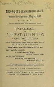 Catalogue of a private collection and invoices of gold, silver, copper, nickel & bronze coins, medals, etc., of the U. S. and other nations. [05/14/1890]