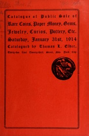 Catalogue of public sale of rare coins, paper money, curiosities, gems, jewelry, Indian stone relics, etc. [01/31/1914]
