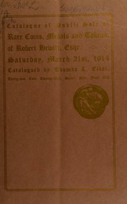 Catalogue of the public auction sale of the rare coins, medals, tokens, pamphlets, of Robert Hewitt, esqr. [03/21/1914]