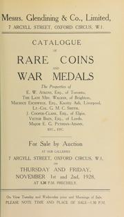 Catalogue of rare coins and war medals, the properties of E.W. Atkins; the late Mrs. Walker; Maurice Eschwege; Lt.-Col. G.M.C.Smith; J. Cooper-Clark, Esq.; Victor Bain, Esq.; A.M. Marx, Esq.; Major E.G. Pythian-Adams; etc., etc. ... [11/01/1928]