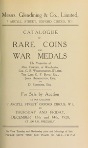 Catalogue of rare coins and war medals, the properties of Mrs. Fowler, of Winchester; Col. G.R. Worthington-Wilmer; the late G.F. Boyd, Esq.; John Harrington, Esq.; and D. Passmore, Esq. ... [12/13/1928]