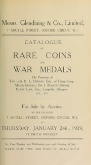 Catalogue of rare coins and war medals, the property of the late H.L. Dennys, Esq., of Hong-Kong, Major General Sir J. Burnett-Stuart, Henry Law, Esq., Langside, Glasgow, etc., etc. ... [01/24/1929]
