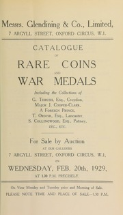 Catalogue of rare coins and war medals, including the collections of G. Thrush, Esq., Croydon; Major J. Cooper-Clark; a foreign prince; T. Ordish, Esq., Lancaster; S. Collingwood, Esq., Putney; etc., etc. ... [02/20/1929]
