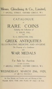 Catalogue of rare coins, including the collections of E. Rolfe, Esq.; and H.G. Erington, Esq.; Greek antiquities illustrating medicine and hygiene, the property of a gentleman; and war medals ... [03/20/1929]