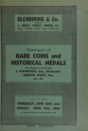 Catalogue of rare coins and historical medals, the property of the late J. McPherson, Esq., Gloucester; [and] the estate of George Wight, Esq., deceased, sold by order of the King's and Lord Treasurer's Remembrancer, Edinburgh;  ... [06/20/1940]