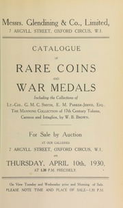 Catalogue of rare coins and war medals, including the collections of Lt.-Col. G.M.C. Smith; E.M. Parker-Jervis, Esq.; the Manning collection of 17th century tokens; Greek and Roman coins, the property of Mrs. Baker, coins of the Bactrian kings; [etc.] ... [04/10/1930]