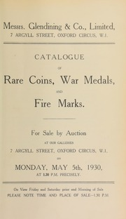 Catalogue of rare coins, war medals and fire marks, [including] gold coins from the collection of a nobleman; large silver coins of Brunswick; the property of A.R. Christopherson, Esq.; as well as fire insurance marks collected by the late D.C. Mackie, Esq. ... [05/05/1930]