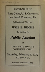 Catalogue of rare coins, U.S. currency, fractional currency, etc., collection of the late Jesse E. Hische ... [02/06/1937]