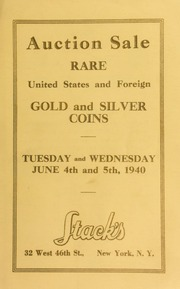 Catalogue of rare United States and foreign gold and silver from a prominent collection and other consignments. [06/04-05/1940]