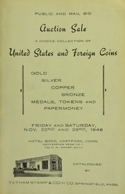 Catalogue of rare United States and foreign coins, tokens - medals - papermoney, etc., including the Henry Evanson dime collection, ... large U.S. cents, Stella patterns ... to be sold at auction ... [11/22-23/1946]