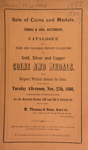 Catalogue of a rare and valuable private collection of gold, silver, and copper coins and medals, also elegant walnut cabinet for coins ... [11/27/1866]