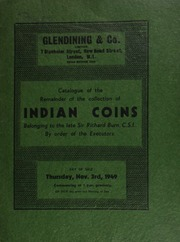 Catalogue of the remainder of the collection of Indian coins, belonging to the late Sir Richard Burn, C.S.I., (Companion of the Order of the Star of India), [sold] by order of the executors ... [11/03/1949]