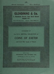Catalogue of the R[obert] P[atrick] V[ernon] Brettell collection of coins of Exeter, and Civil War issues of Devon ... [10/28/1970]