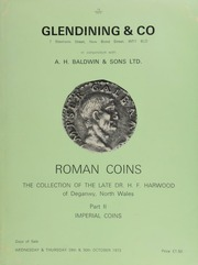 Catalogue of Roman coins, the collection of the late Dr. H.F. Harwood, of Deganwy, North Wales, ... a wide representative series, ... [which he compiled] for some fifty years, beginning in the mid-1920's ... : Part II: Imperial coins ... [10/29-30/1975]
