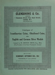 Catalogue of Scandinavian coins, obsidional coins, [and] English and German silver medals, formed by W[elborn] Owston Smith, Esq., M.A., (Vice President of the Royal Numismatic Society) : Part II ... [09/26/1951]