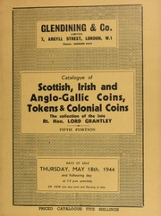 Catalogue of the series of Scottish, Irish, and Anglo-Gallic coins, English patterns & proofs, etc., English obsidional coins, silver tokens, seventeenth century tokens, British colonial coins, United States coins, tokens, tickets, etc.,  ... [05/18/1944]