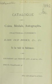Catalogue of several small collections of coins, medals, fractional currency, autographs, rare old books ... [01/26/1882]